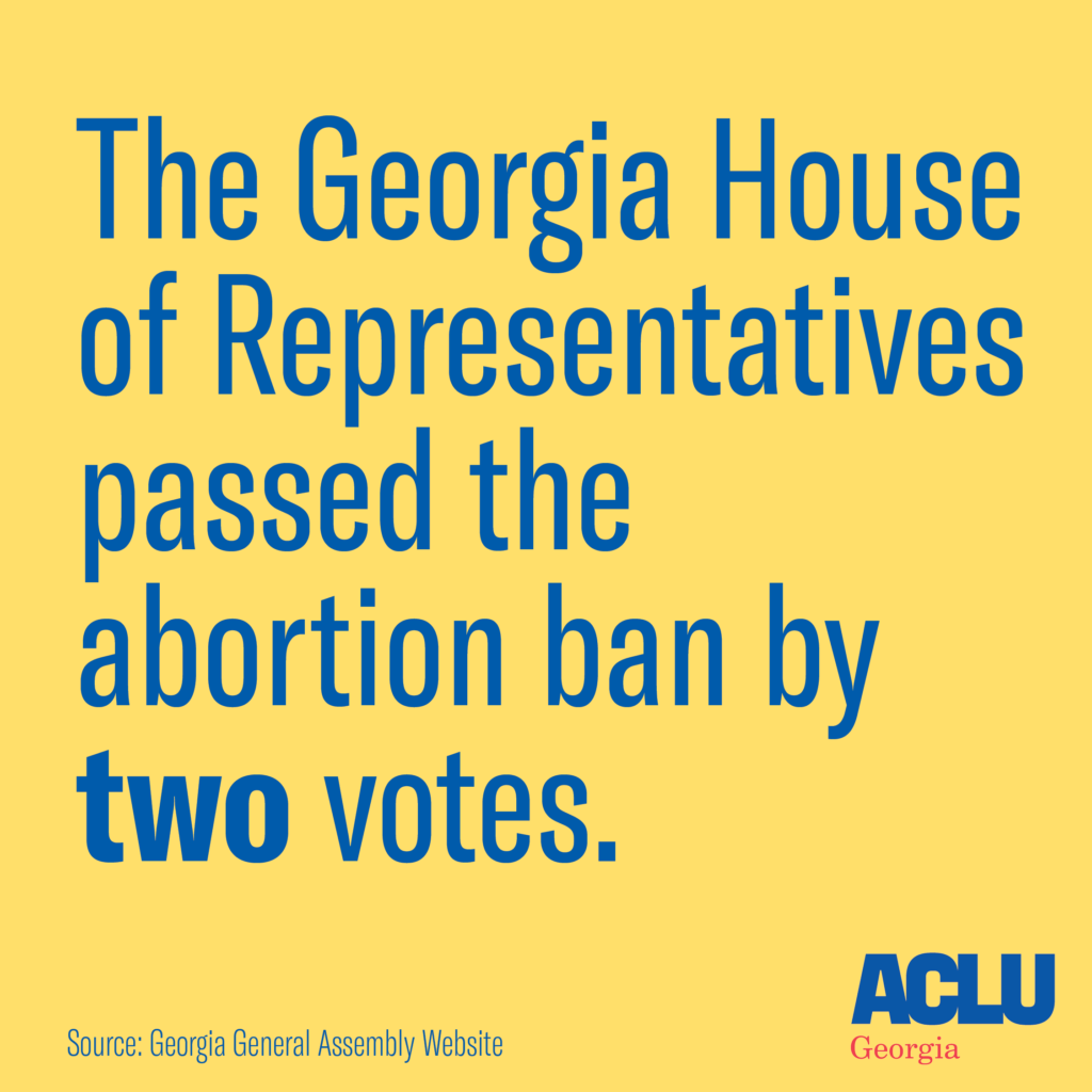 Georgia House of Rep passed the abortion ban by two votes