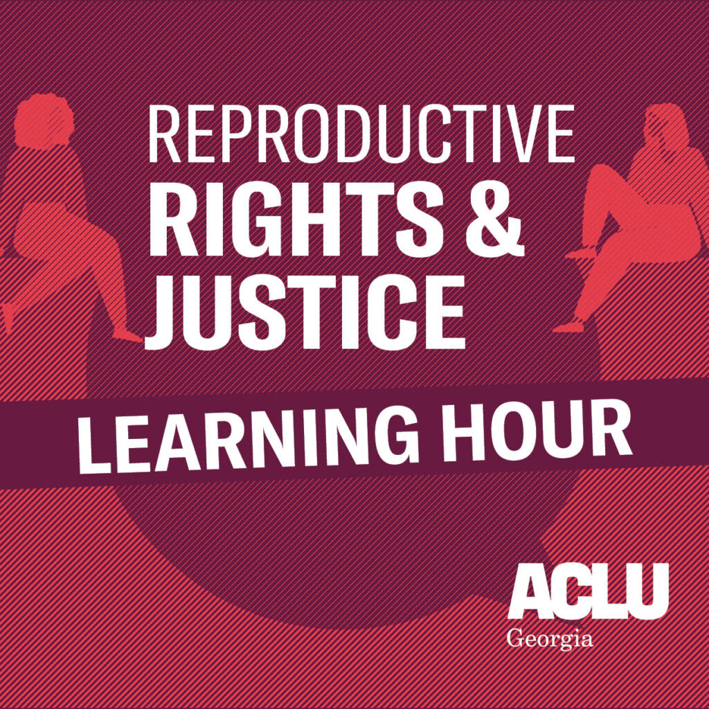Reproductive Rights and Justice Learning Hour