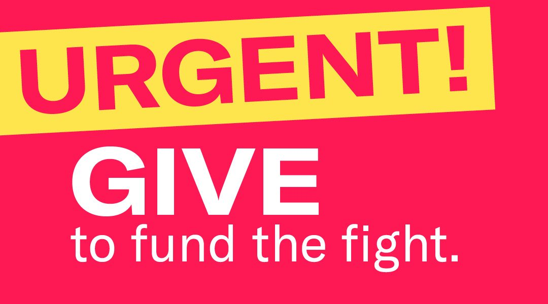 urgent give to fund the fight